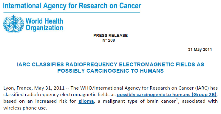 On 31st May 2011, the World Health Organisation (WHO) and the International Agency for Research on Cancer (IARC) classified radiofrequency (RF) radiation as Group 2b 'Possibly carcinogenic to humans